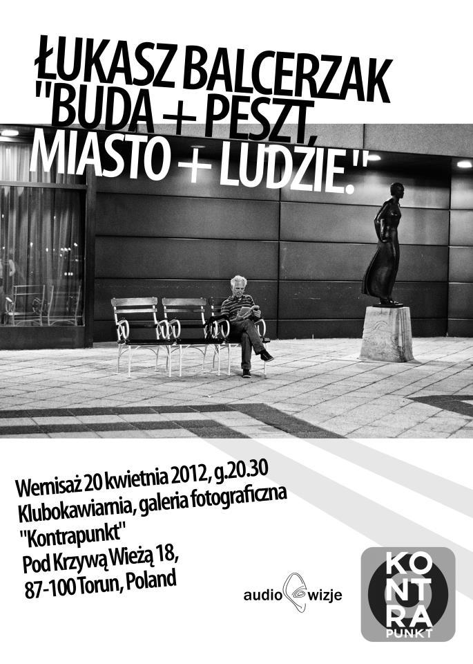 """Łukasz Balcerzak """"Buda+Peszt. Miasto+Ludzie"""""""