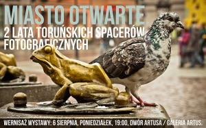 Miasto otwarte - wystawa Toruńskich Spacerów Fotograficznych w Dworze Artusa